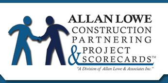 Allan Lowe Construction Partnering & Project Scorecards™